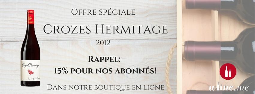 Offre spéciale Crozes Hermitage chez Wiine.me
