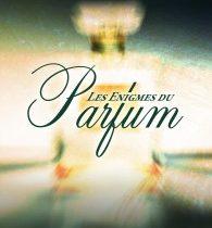 Quoi de neuf sur Les énigmes du parfum