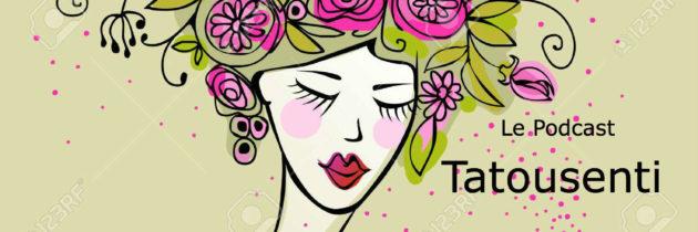 Tatousenti, la webradio de faireletourdumondeenparfums
