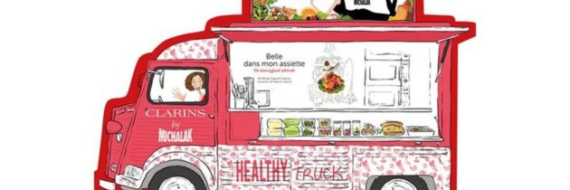 Healthy Truck avec Clarins by Michalak